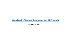 WooRank Chrome Extension for SEO Audit